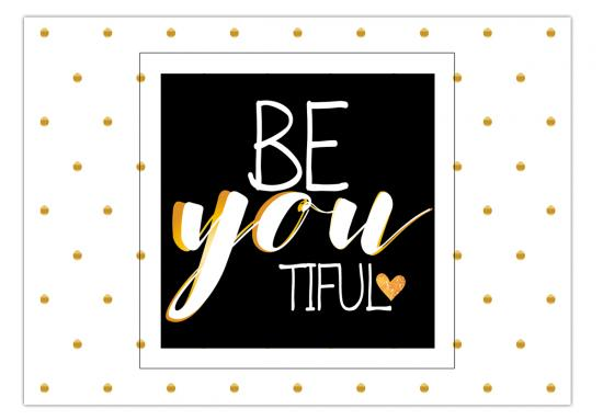 "Postkarte ""Be you tiful"" - GOLD -,  14,8 x 10,5 cm"