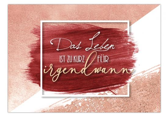 Postkarte Mit Spruch Das Leben Ist Zu Kurz Für Irgendwann 148 X 105 Cm
