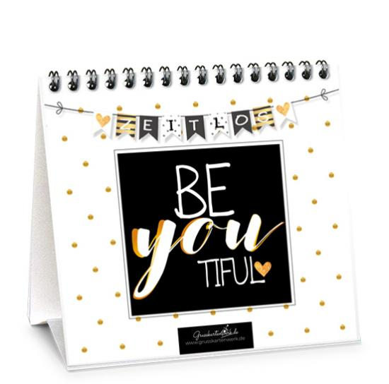 "Tischkalender ""BE  you  tiful""  , 15 x 15 cm"