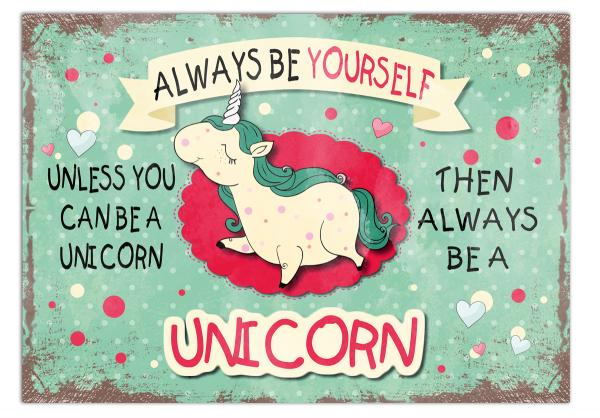 "Postkarte "" Always be yourself. Unless you can be a unicorn, then always be a unicorn."", 10,5 x 14,8 cm"
