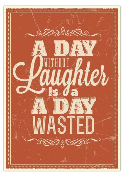 "Postkarte ""A day without laughter is a day wasted."", 10,5 x 14,8 cm"